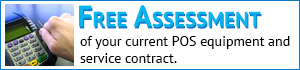 free assessment of your current POS equipment and service